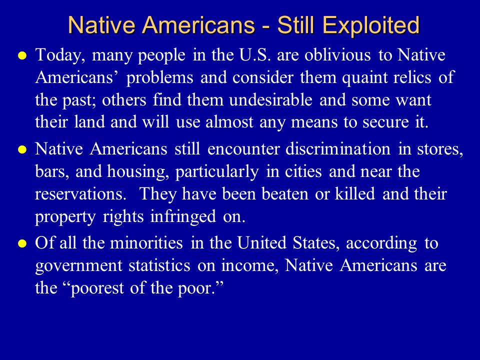 Native Americans - Still Exploited l Today, many people in the U.S.
