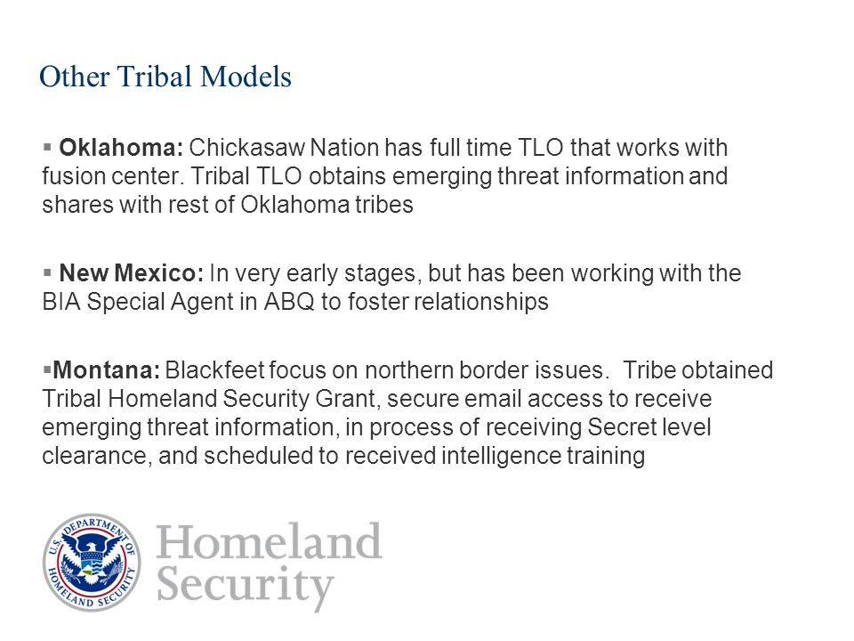 Other Tribal Models  Oklahoma: Chickasaw Nation has full time TLO that works with fusion center.