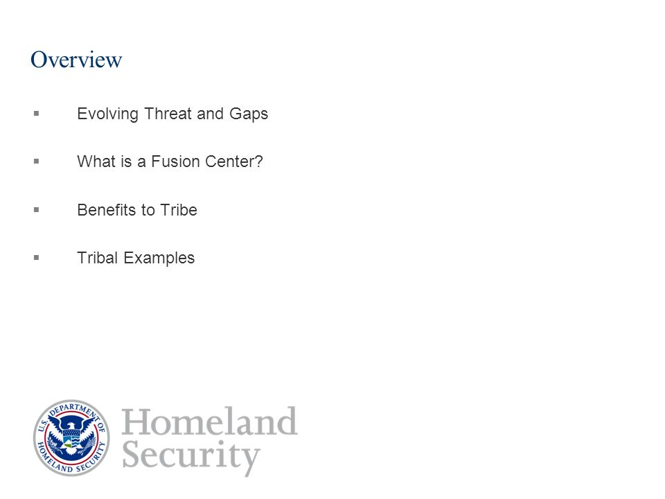 Overview  Evolving Threat and Gaps  What is a Fusion Center.
