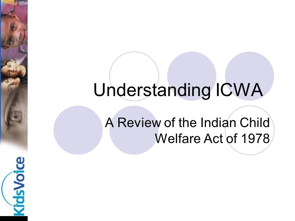 Understanding ICWA A Review of the Indian Child Welfare Act of 1978