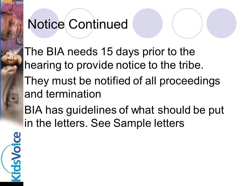 Notice Continued The BIA needs 15 days prior to the hearing to provide notice to the tribe.