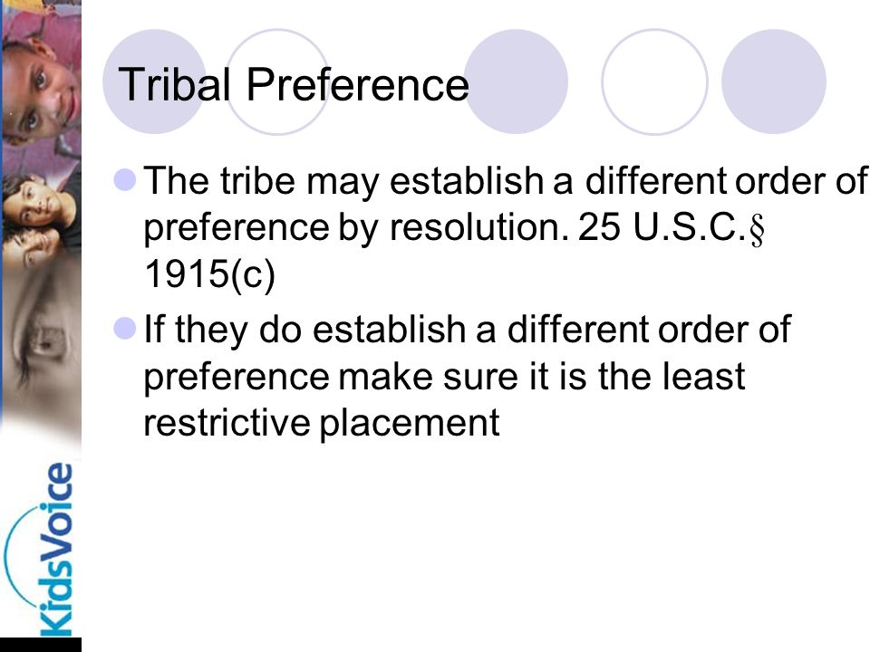 Tribal Preference The tribe may establish a different order of preference by resolution.
