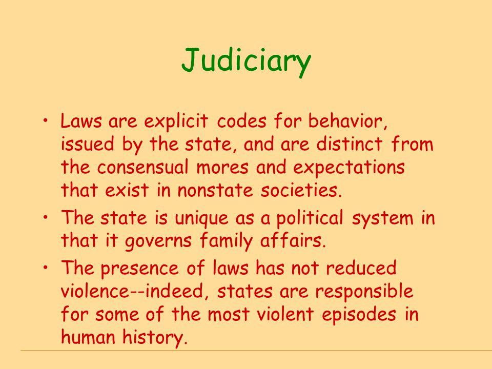 Judiciary Laws are explicit codes for behavior, issued by the state, and are distinct from the consensual mores and expectations that exist in nonstat