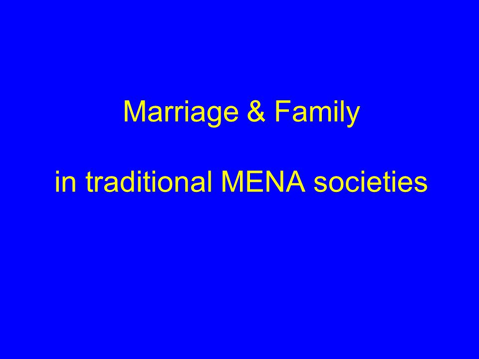 Marriage & Family in traditional MENA societies
