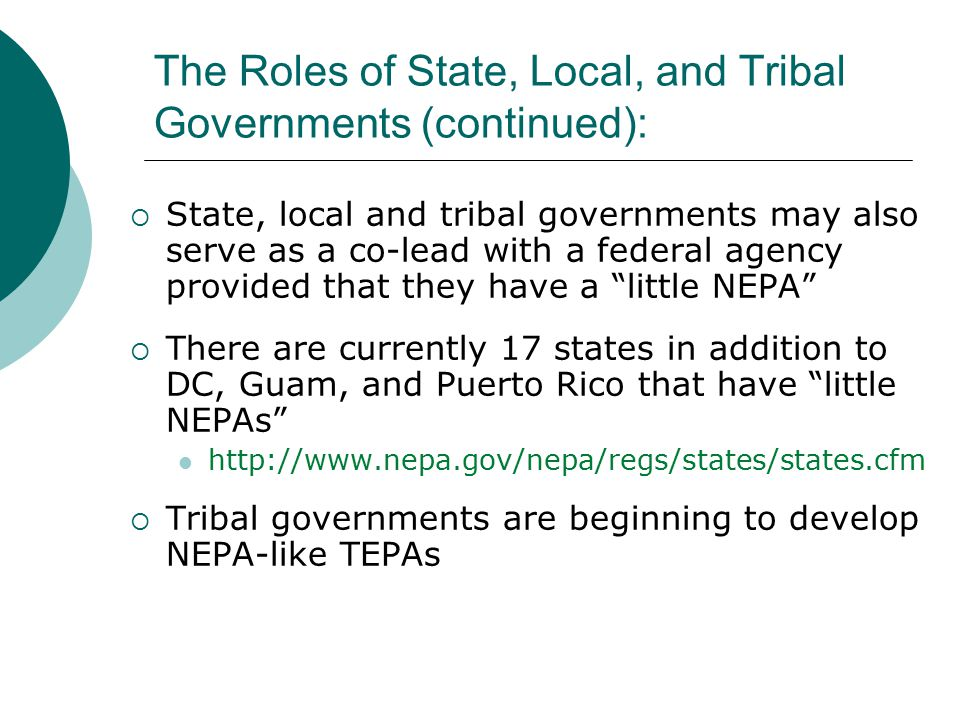 The Roles of State, Local, and Tribal Governments (continued):  State, local and tribal governments may also serve as a co-lead with a federal agency