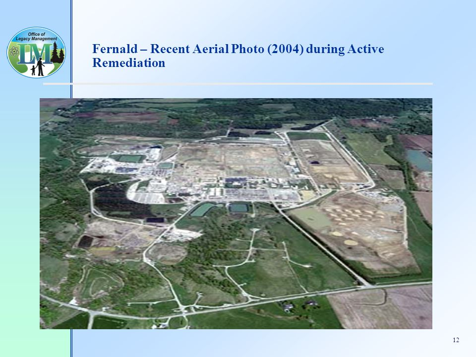 12 Fernald – Recent Aerial Photo (2004) during Active Remediation