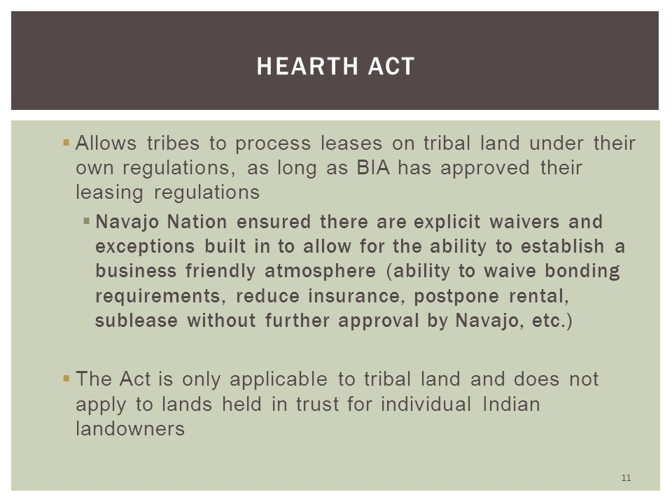  Allows tribes to process leases on tribal land under their own regulations, as long as BIA has approved their leasing regulations  Navajo Nation en