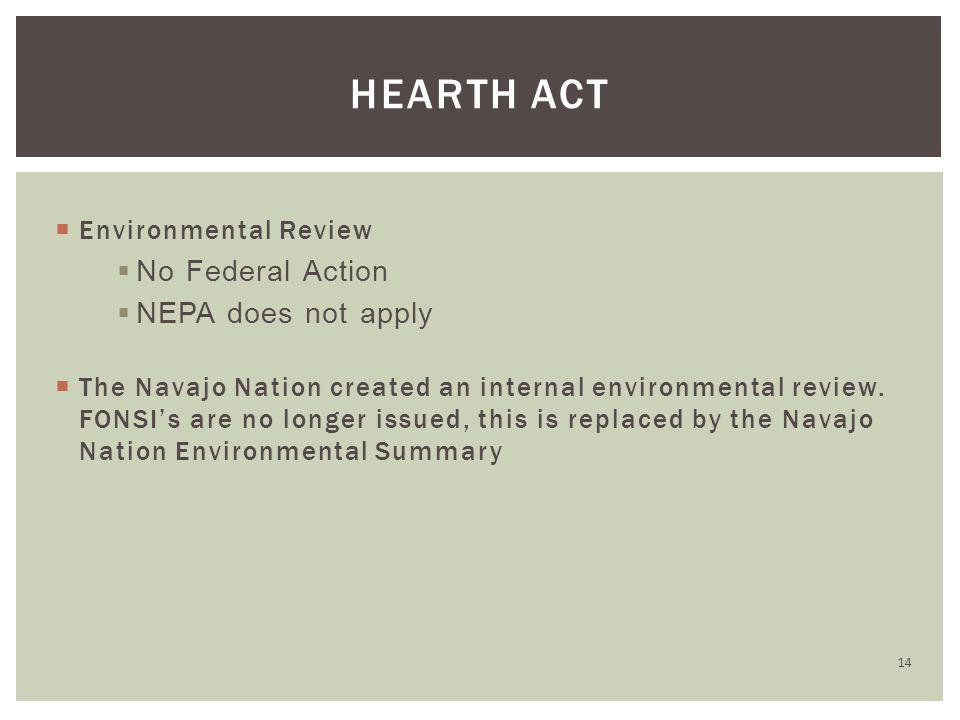  Environmental Review  No Federal Action  NEPA does not apply  The Navajo Nation created an internal environmental review.
