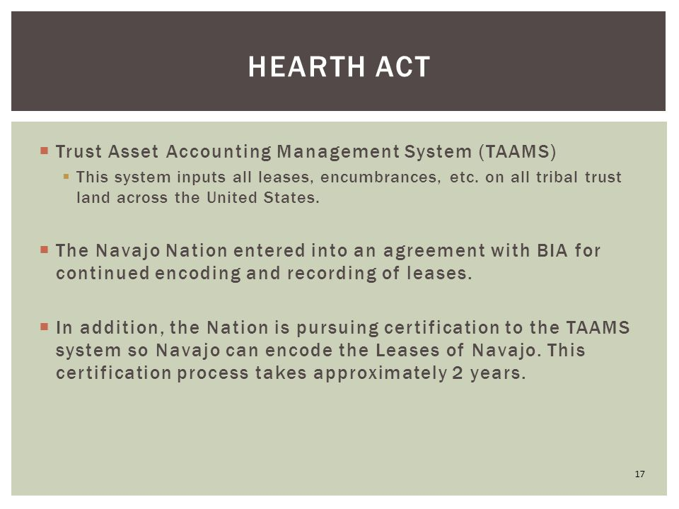  Trust Asset Accounting Management System (TAAMS)  This system inputs all leases, encumbrances, etc. on all tribal trust land across the United Stat