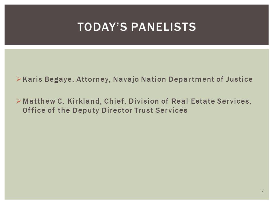  Karis Begaye, Attorney, Navajo Nation Department of Justice  Matthew C.