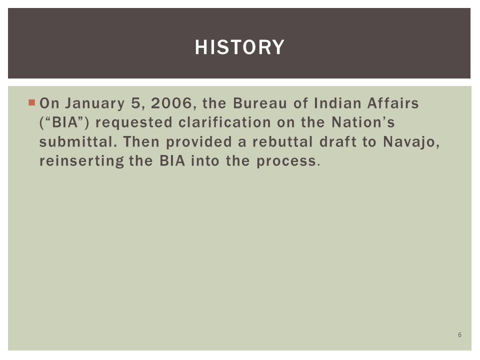 """ On January 5, 2006, the Bureau of Indian Affairs (""""BIA"""") requested clarification on the Nation's submittal. Then provided a rebuttal draft to Navajo"""