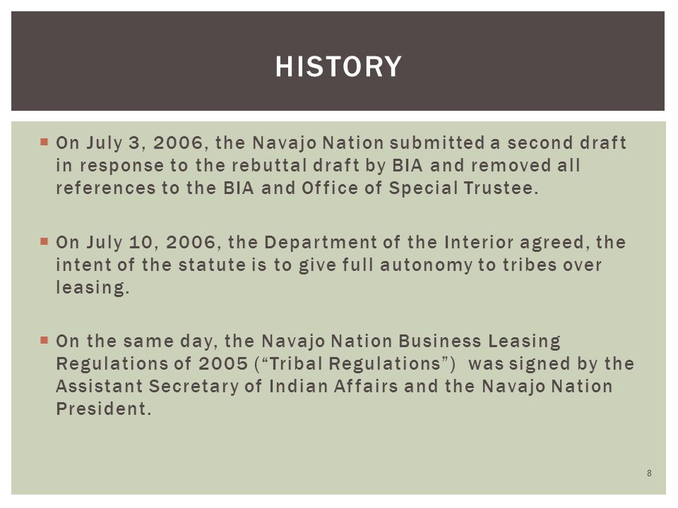  On July 3, 2006, the Navajo Nation submitted a second draft in response to the rebuttal draft by BIA and removed all references to the BIA and Office of Special Trustee.