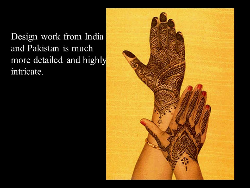 Design work from India and Pakistan is much more detailed and highly intricate.