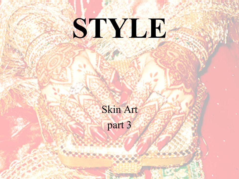 STYLE Skin Art part 3