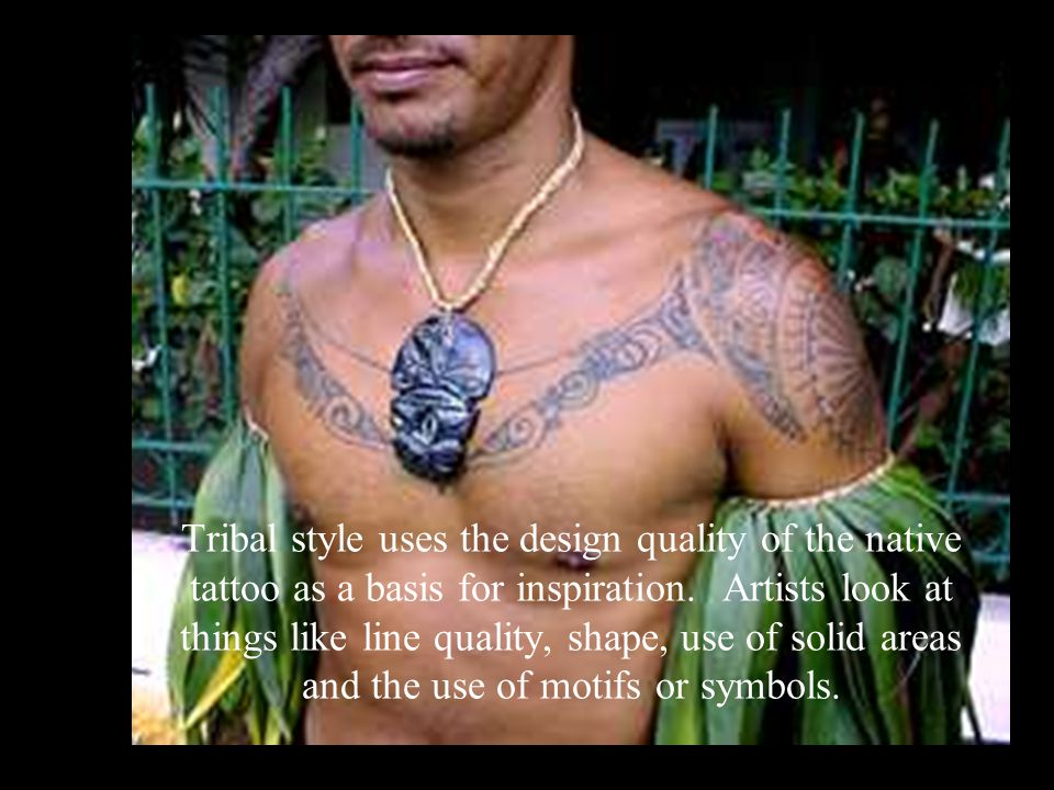 Tribal style uses the design quality of the native tattoo as a basis for inspiration.
