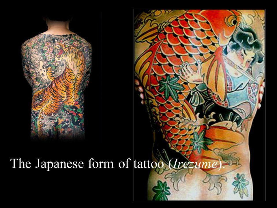 The Japanese form of tattoo (Irezume).