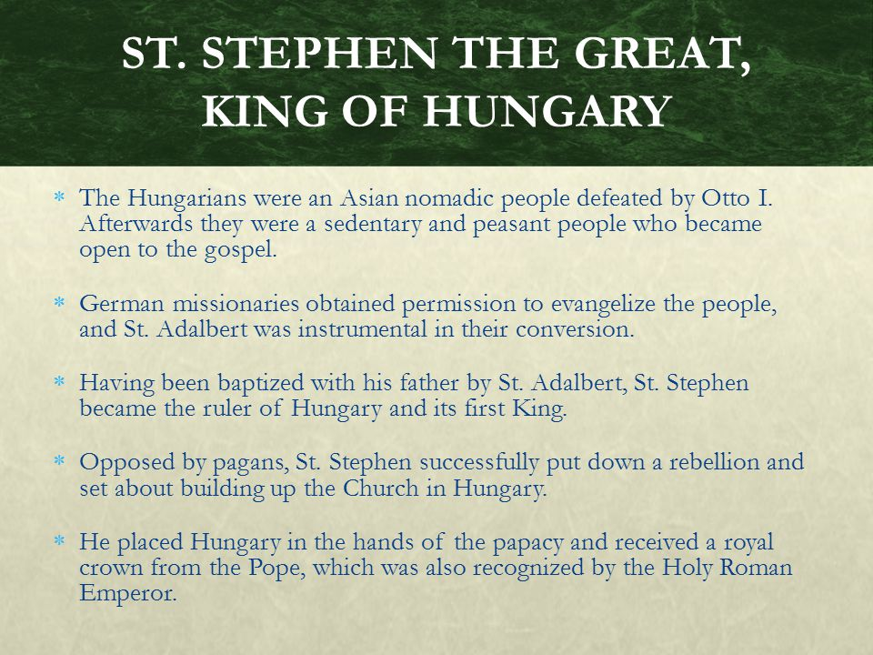  The Hungarians were an Asian nomadic people defeated by Otto I. Afterwards they were a sedentary and peasant people who became open to the gospel. 