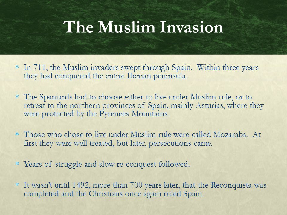  In 711, the Muslim invaders swept through Spain. Within three years they had conquered the entire Iberian peninsula.  The Spaniards had to choose e