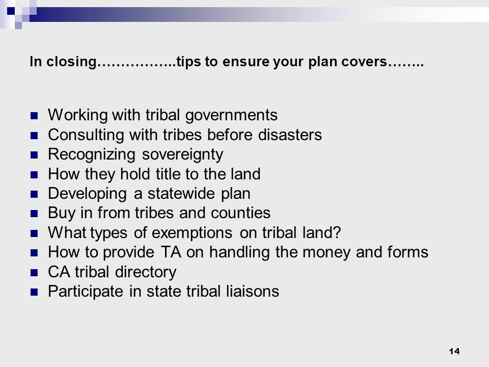 14 In closing……………..tips to ensure your plan covers……..