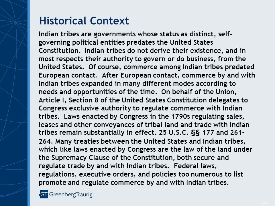 - 2 - Historical Context Indian tribes are governments whose status as distinct, self- governing political entities predates the United States Constitution.