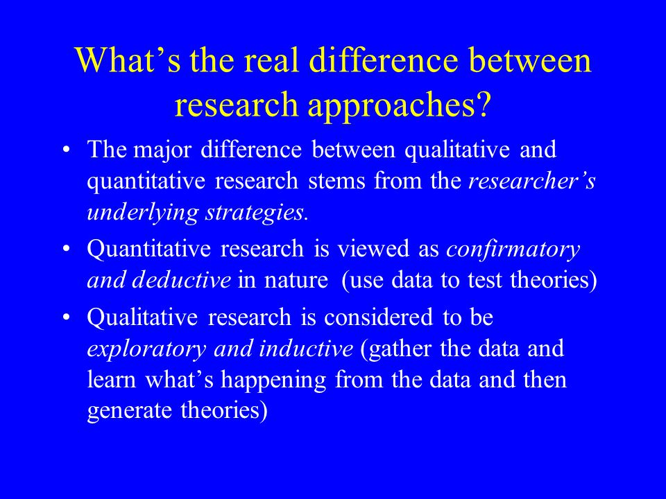 What's the real difference between research approaches.