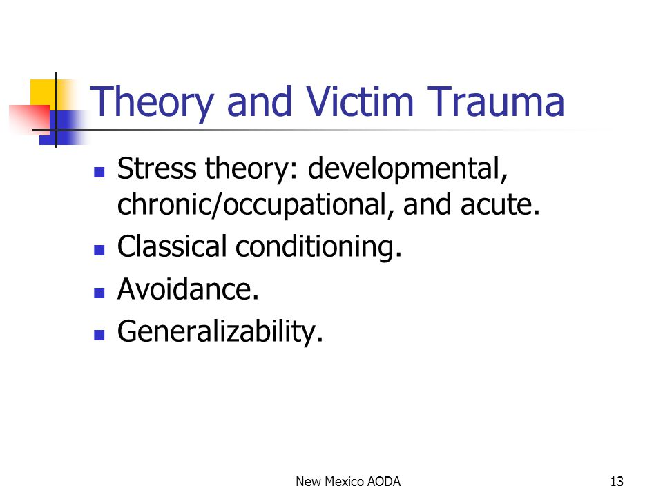 Theory and Victim Trauma Stress theory: developmental, chronic/occupational, and acute.