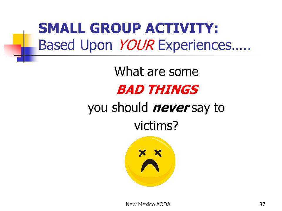 SMALL GROUP ACTIVITY: Based Upon YOUR Experiences…..