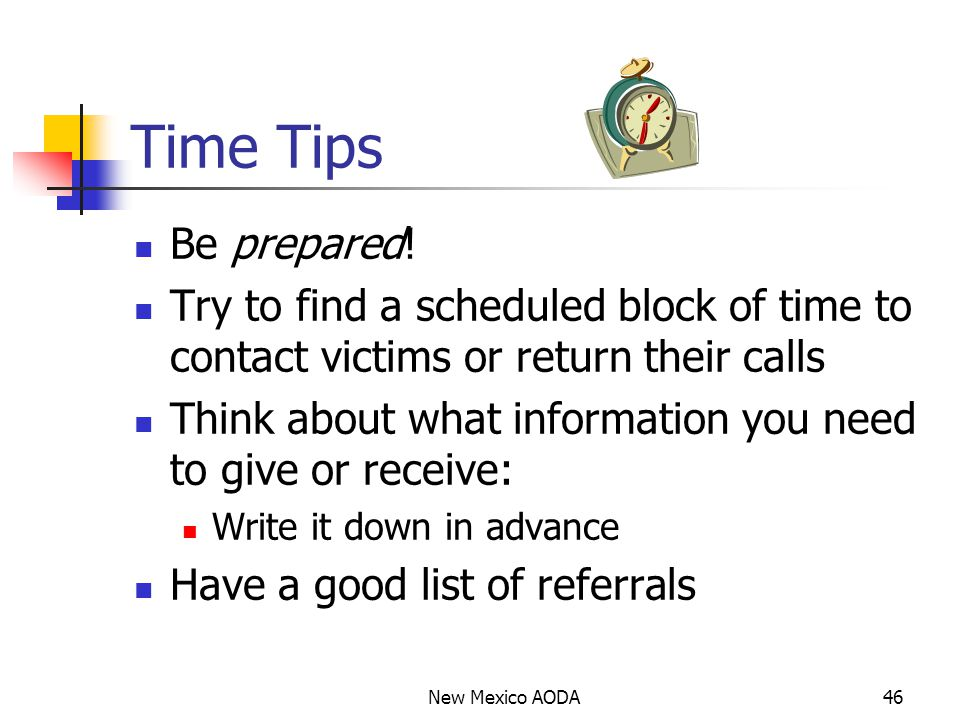 Time Tips Be prepared.