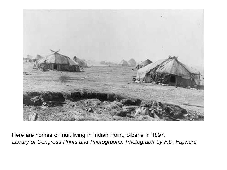 Here are homes of Inuit living in Indian Point, Siberia in 1897.