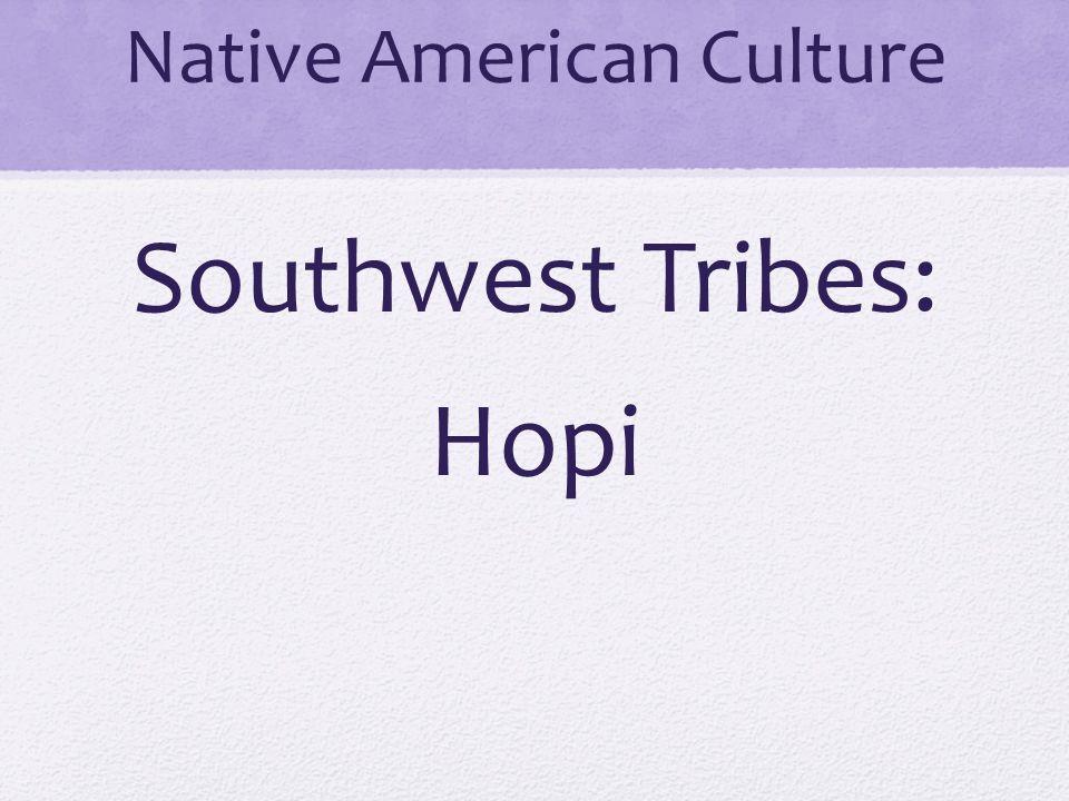 Native American Culture Southwest Tribes: Hopi