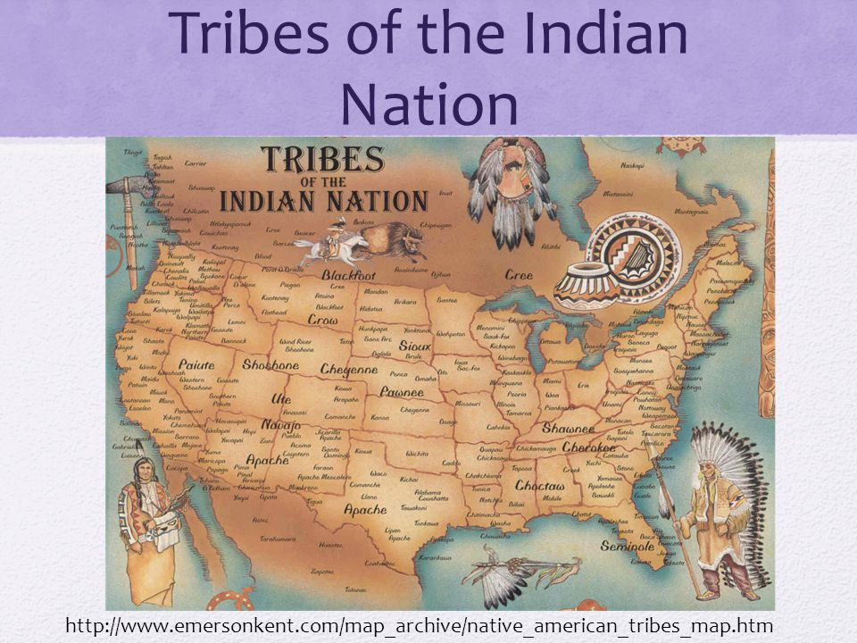 Tribes of the Indian Nation http://www.emersonkent.com/map_archive/native_american_tribes_map.htm