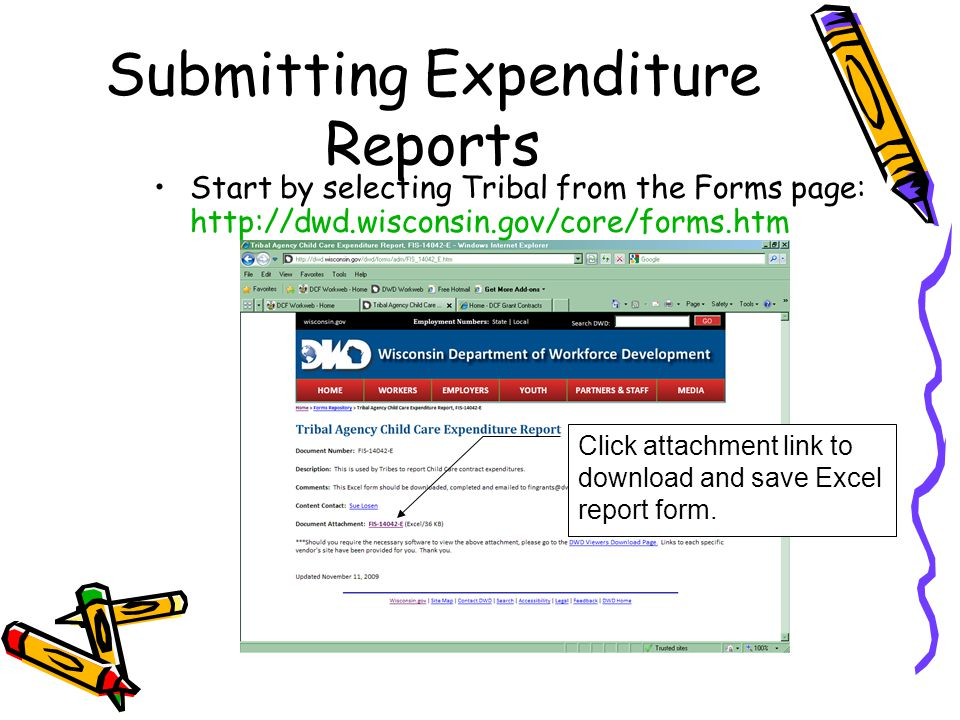 Submitting Expenditure Reports Start by selecting Tribal from the Forms page: http://dwd.wisconsin.gov/core/forms.htm Click attachment link to downloa