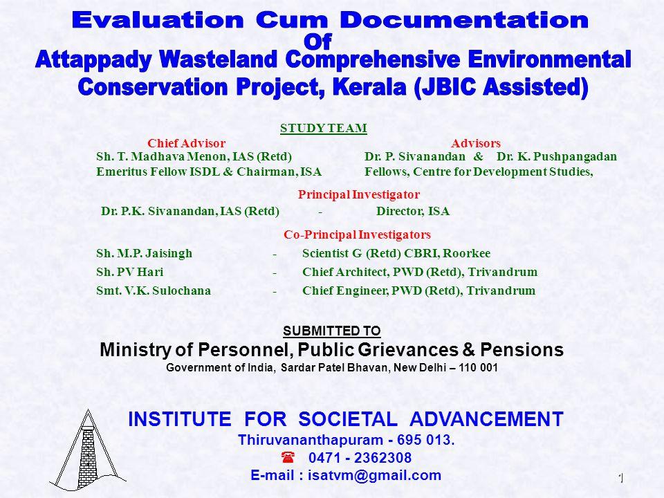 1 STUDY TEAM Chief Advisor Advisors Sh. T. Madhava Menon, IAS (Retd) Dr. P. Sivanandan & Dr. K. Pushpangadan Emeritus Fellow ISDL & Chairman, ISA Fell