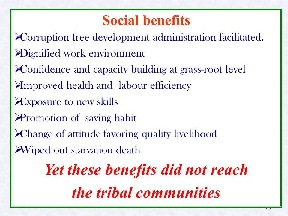 18 Social benefits  Corruption free development administration facilitated.