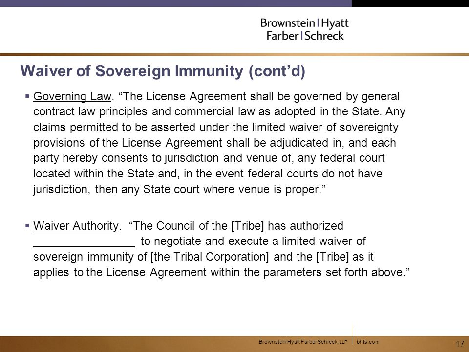 bhfs.comBrownstein Hyatt Farber Schreck, LLP 17 Waiver of Sovereign Immunity (cont'd)  Governing Law.