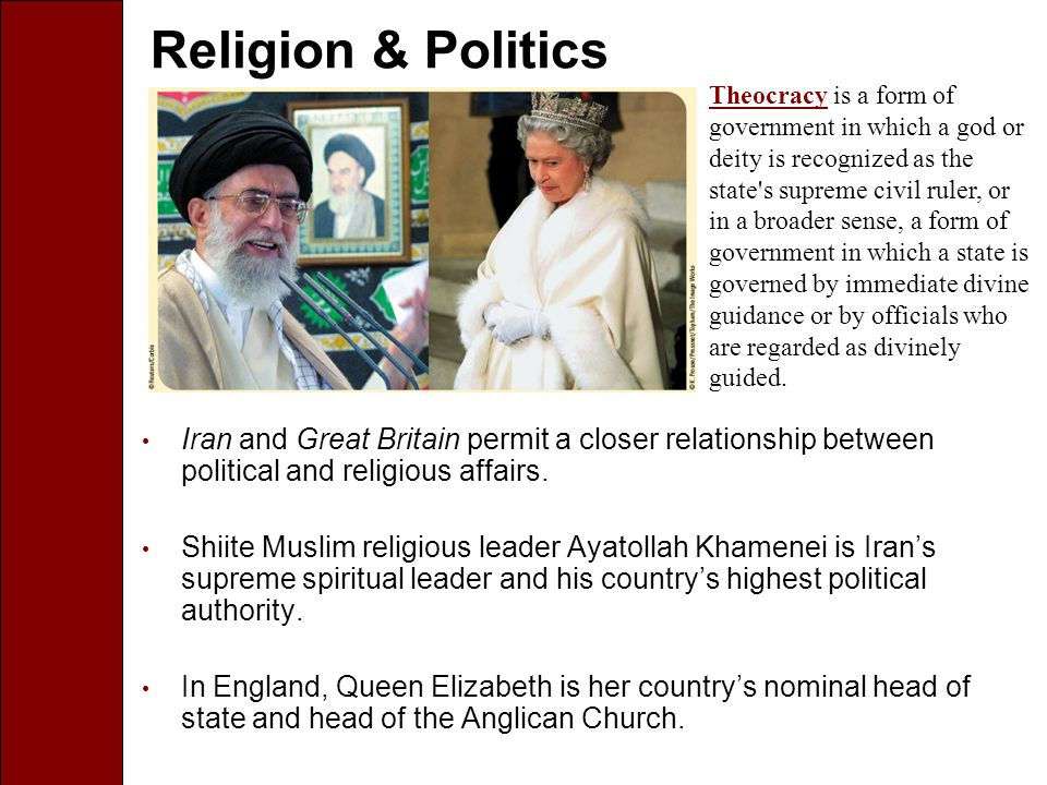 Religion & Politics Iran and Great Britain permit a closer relationship between political and religious affairs.