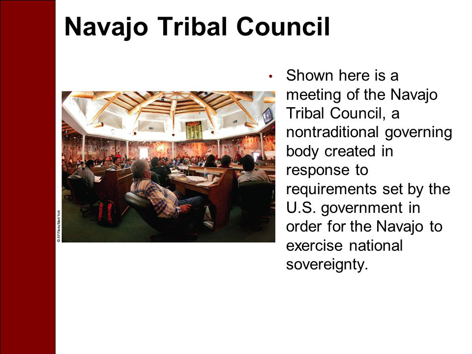 Navajo Tribal Council Shown here is a meeting of the Navajo Tribal Council, a nontraditional governing body created in response to requirements set by the U.S.