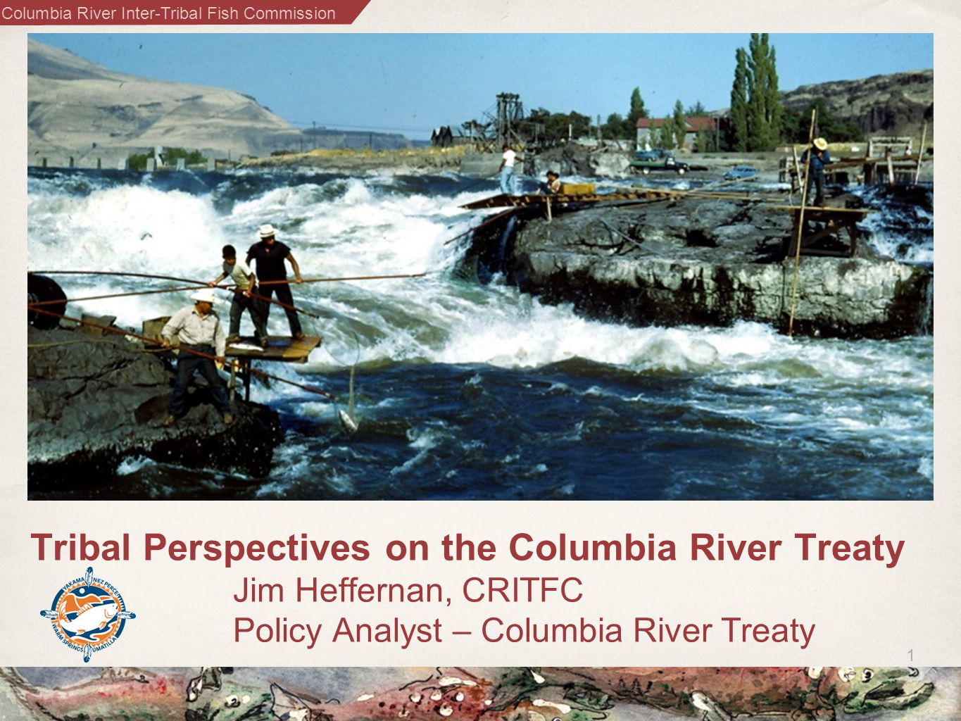 Columbia River Inter-Tribal Fish Commission Fostering a culture of abundant salmon since time immemorial