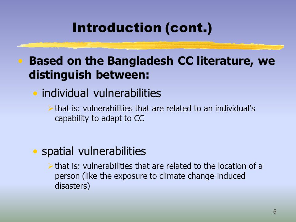 Analysis of Spatial Vulnerability to CC We use 4 hazard maps to give some indications on spatial vulnerability: o vulnerability to droughts, floods, landslides, cyclones Advantage of hazard maps: o they are more directly related to climate change than individual vulnerability indicators Disadvantage of hazard maps: o they are typically more subjective (i.e., based on some assumptions beyond the certainty of global warming) Hazard maps are not vulnerability maps, as hazard maps do not take any other vulnerability factors (like population density in the exposed area) into account.