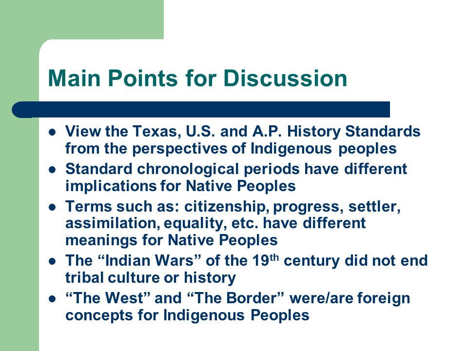 Issues to Consider Cultural Survival and Adaptation Syncretism Case Studies as examples of persistence Critical thinking in history Preparation for citizenship and/or cultural awareness Embrace contending views on the past Historical roots for contemporary debates Stereotypical Images of Indians and diversity of Indigenous cultures