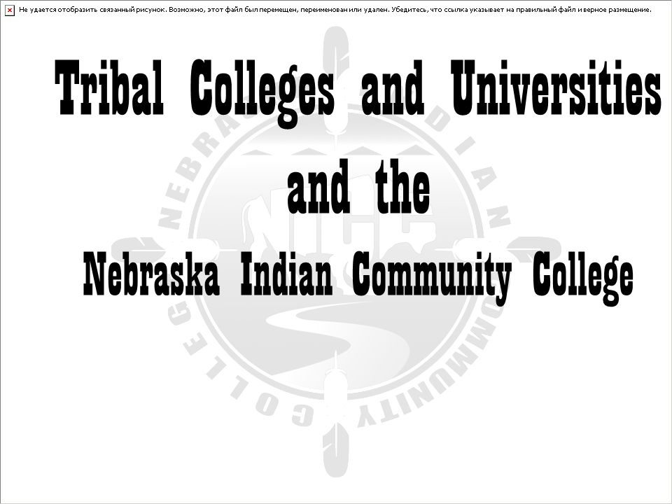 Tribal Colleges and Universities and the Nebraska Indian Community College