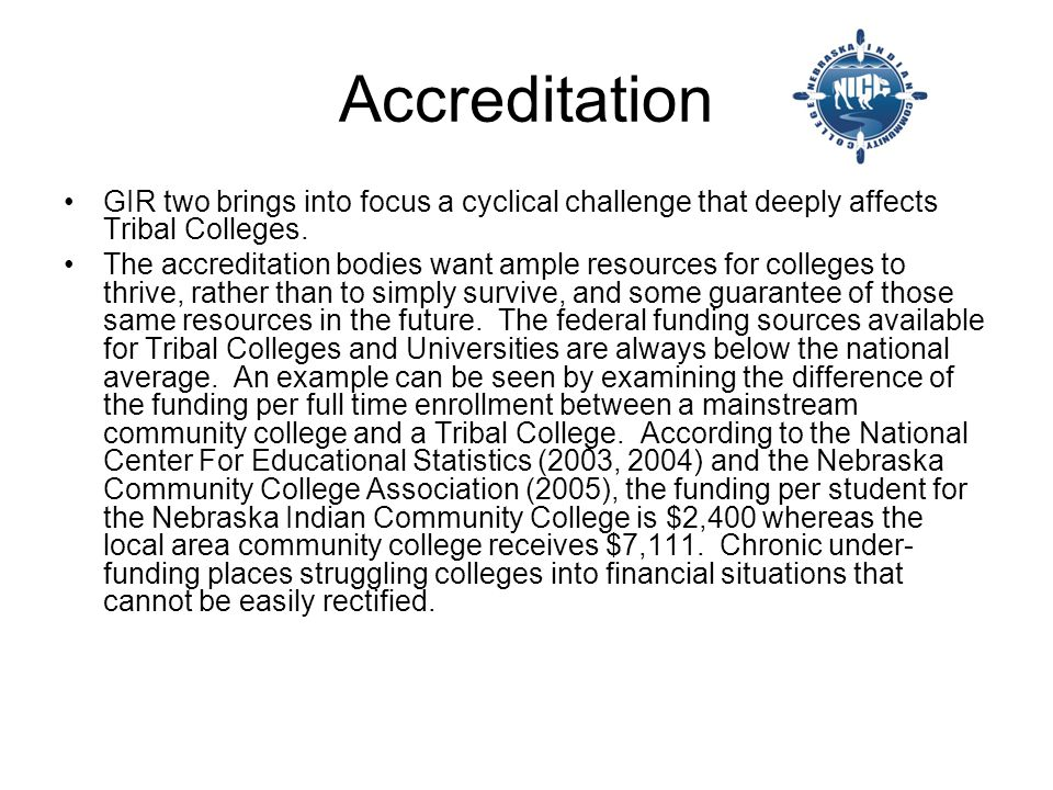 Accreditation GIR two brings into focus a cyclical challenge that deeply affects Tribal Colleges.