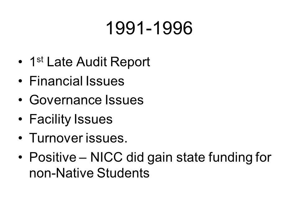 1991-1996 1 st Late Audit Report Financial Issues Governance Issues Facility Issues Turnover issues.