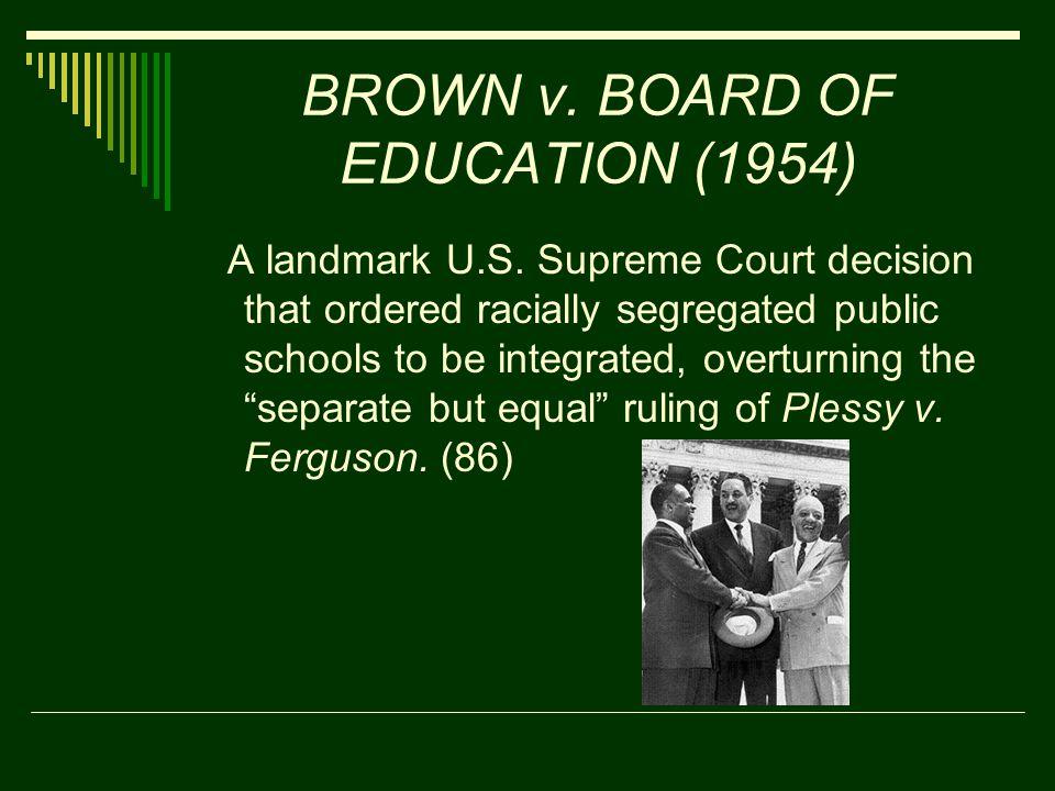 BROWN v. BOARD OF EDUCATION (1954) A landmark U.S.