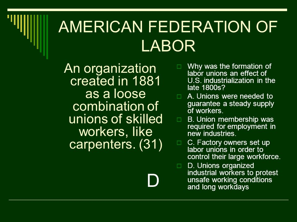 AMERICAN FEDERATION OF LABOR WWhy was the formation of labor unions an effect of U.S.