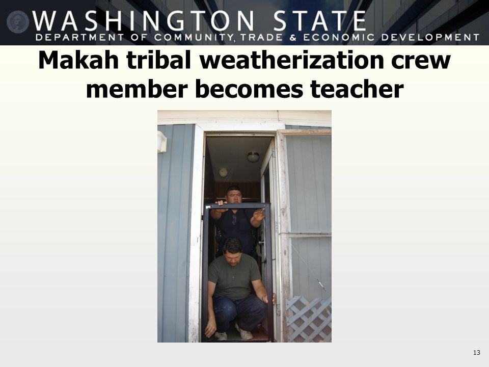13 Makah tribal weatherization crew member becomes teacher