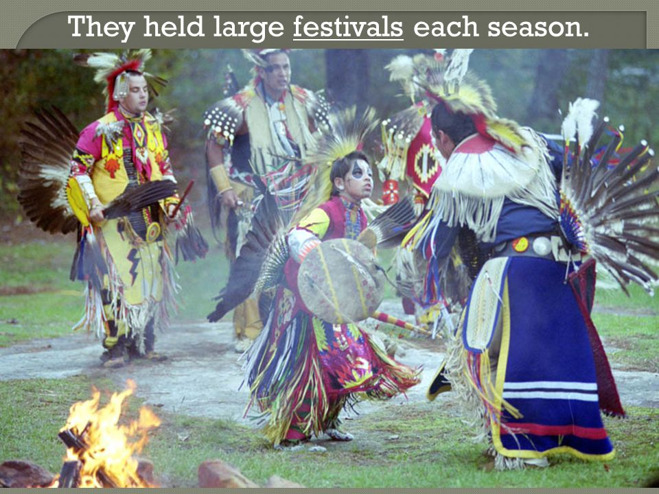They held large festivals each season.