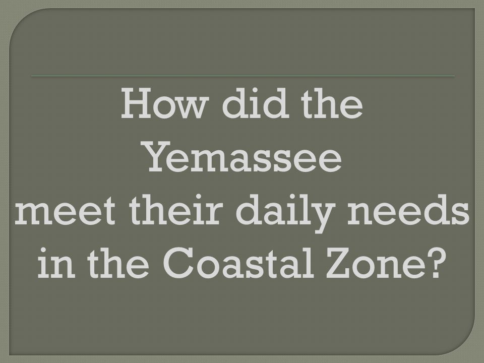 How did the Yemassee meet their daily needs in the Coastal Zone