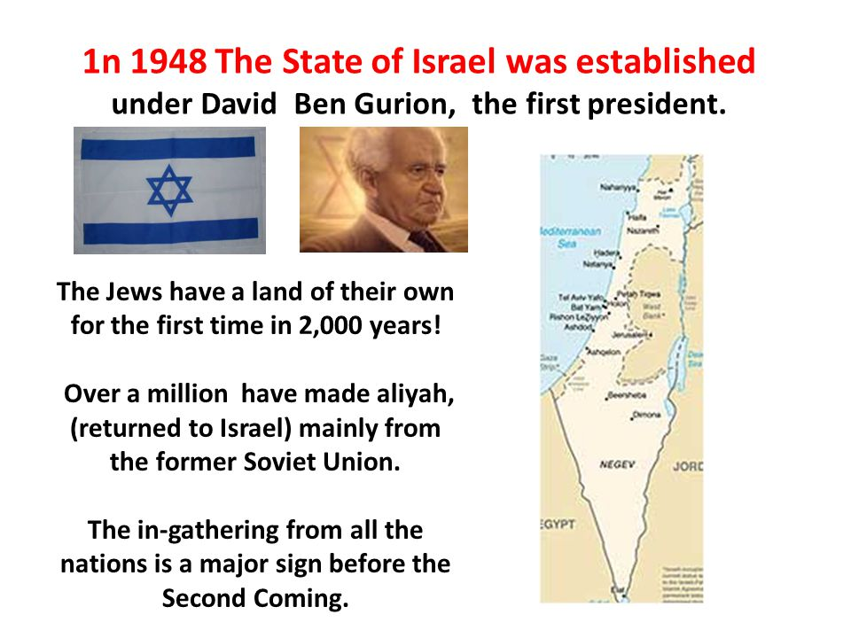 The Jews have a land of their own for the first time in 2,000 years.
