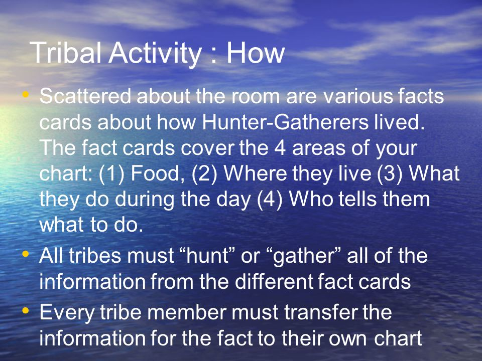 Tribal Activity – Make a Chart 1.How do we get food.